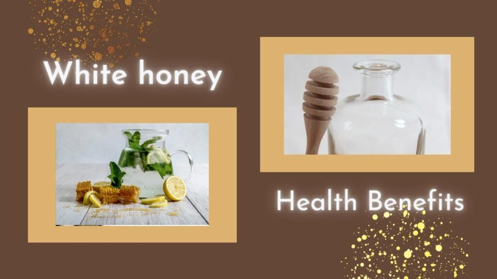white honey health benefits
